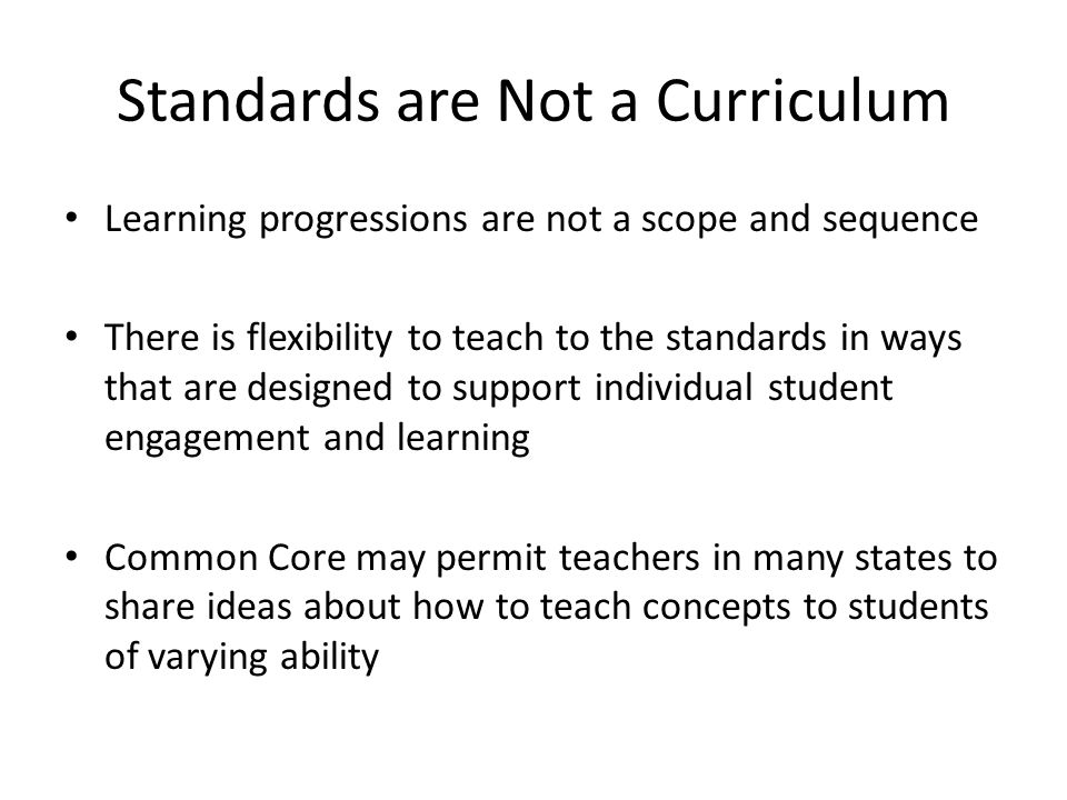 Why Common Standards? Previously, every state had its own set of academic standards and different expectations of student performance. Consistency Com