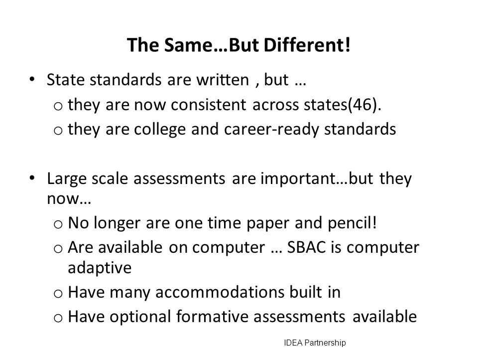 Implementing the Common Core Consortia design assessments discuss instructional implications as well. States work together to raise the issues that th