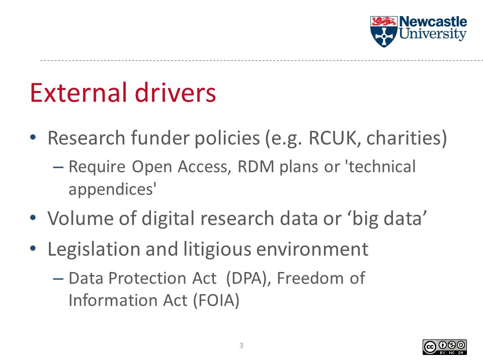 RDM @Newcastle University Providing excellent research infrastructure – Significant financial implications – More efficient research processes – Avoiding data loss – Benefits of data reuse Better oversight of research outputs 4