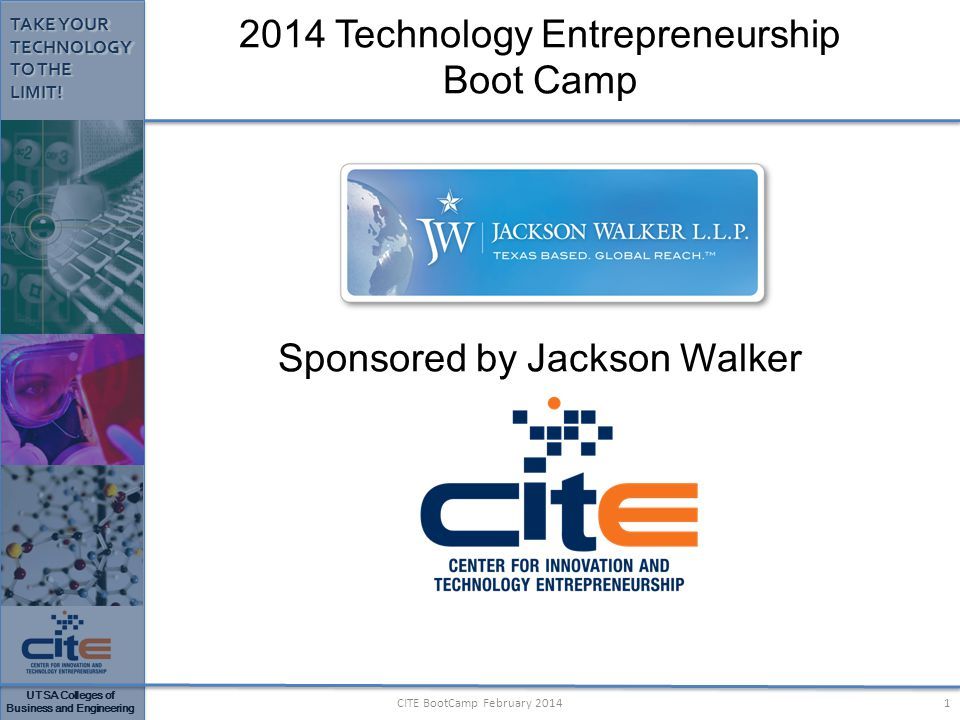 UTSA Colleges of Business and Engineering TAKE YOUR TECHNOLOGY TO THE LIMIT.