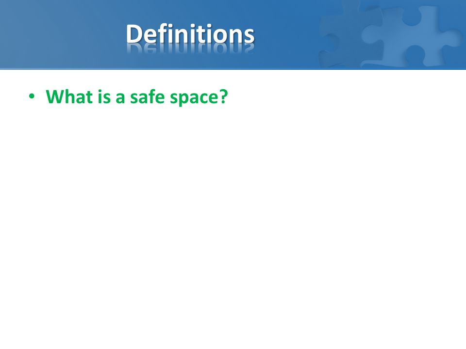 What is a safe space?