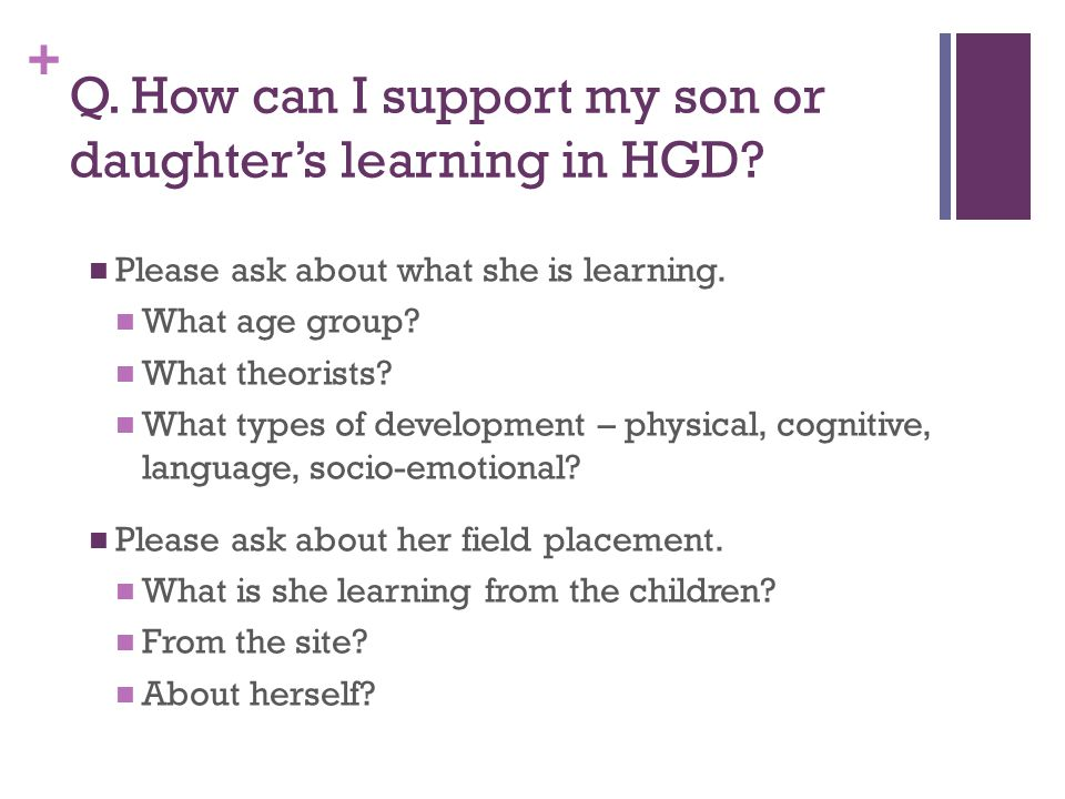 + Q. How can I support my son or daughter's learning in HGD.