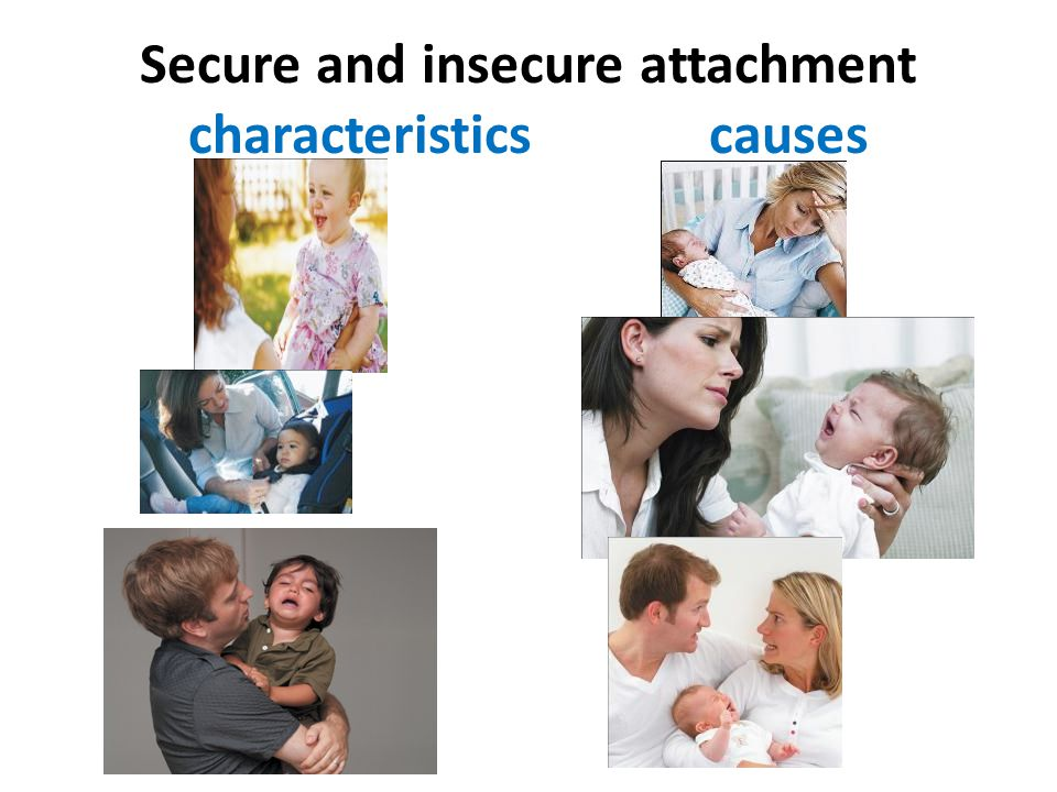 Secure and insecure attachment characteristics causes