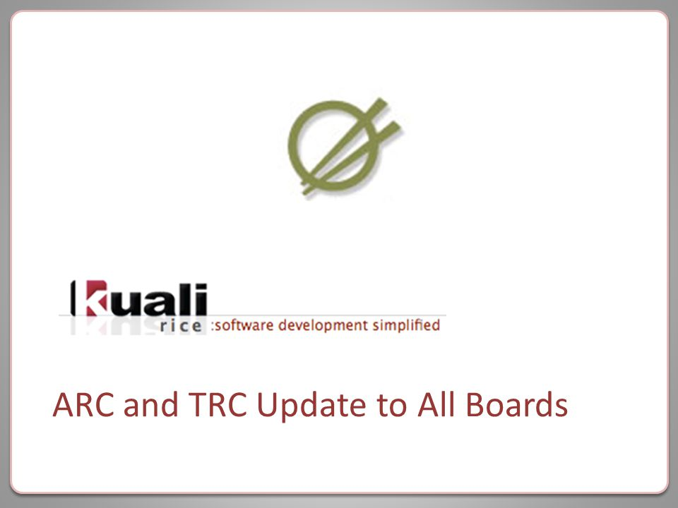 ARC and TRC Update to All Boards