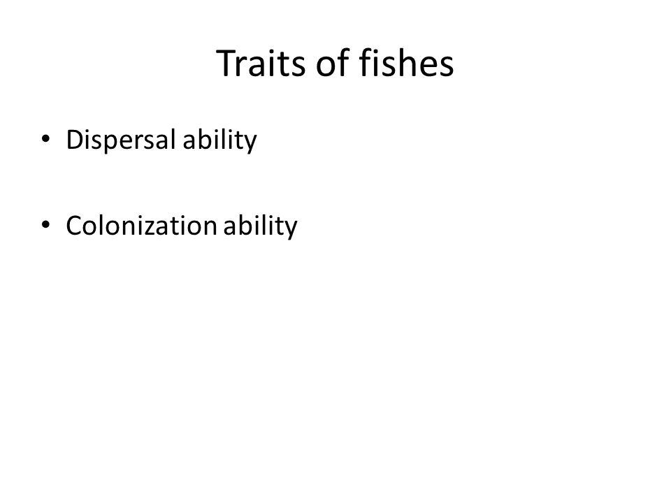 Traits of fishes Dispersal ability Colonization ability