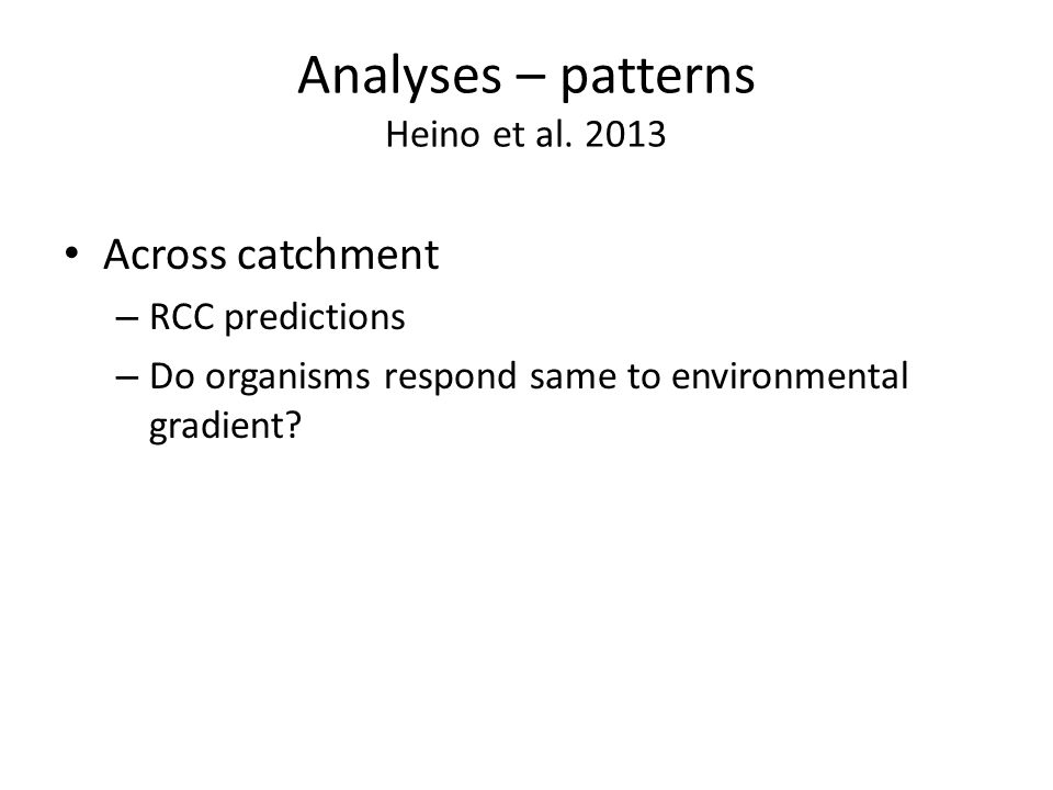 Across catchment – RCC predictions – Do organisms respond same to environmental gradient?