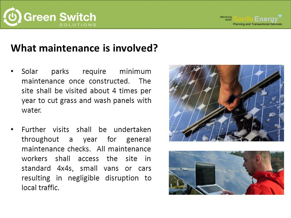 What maintenance is involved. Solar parks require minimum maintenance once constructed.