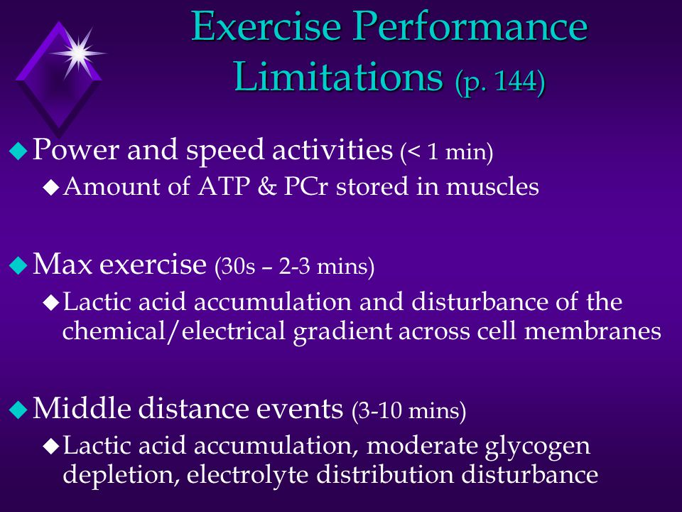 u Longer events (10-40 mins) u Moderate lactic acid accumulation, partial glycogen depletion, dehydration, chemical/electrical gradient disturbance u Very long events (>40 mins) u Glycogen depletion, dehydration, ↑ body temperature, ↓ glucose levels, Δ in ratios of amino acids in blood Management of/Planning for Performance Limitations?