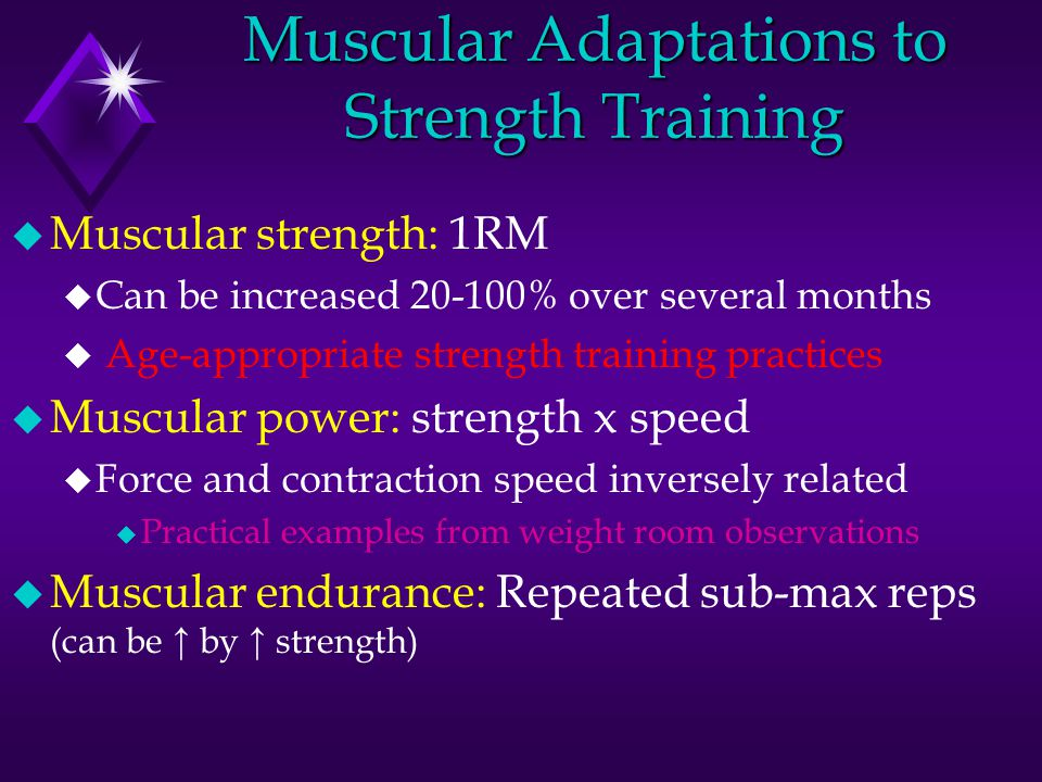 u Wks 1 to ~8=primarily neural adaptations u Hypertrophy begins after 6-8 weeks of training u Max hypertrophy occurs when IIb fibers are recruited via [↑] training u Metabolic adaptations (from intense strength training) : u ↑ in intramuscular stores of ATP, PCr and glycogen in FT fibers u Results in more and faster provision of ATP, PCr u Final outcome: more force possible in brief, max contractions