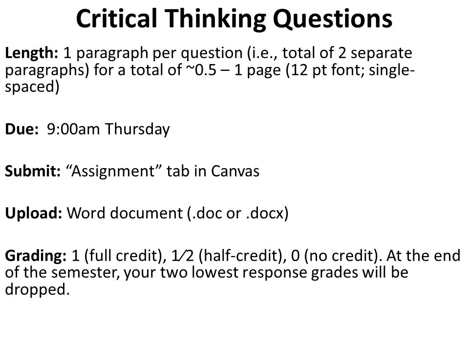 Critical Thinking Questions Length: 1 paragraph per question (i.e., total of 2 separate paragraphs) for a total of ~0.5 – 1 page (12 pt font; single-