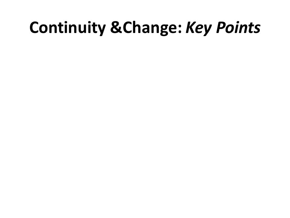 Continuity &Change: Key Points In our culture it is widely believed that you are born with a 'certain temperament' or disposition, that remains with y