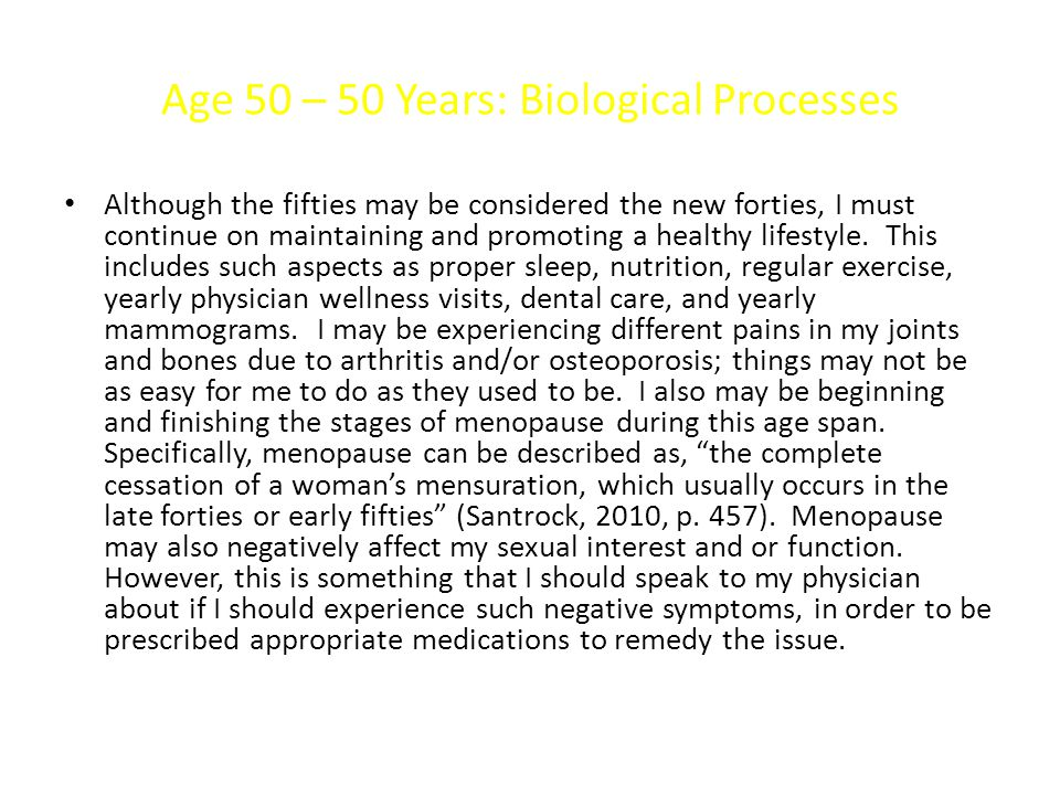 Age 50 – 59 Years: Cognitive Processes During this age span, I must continue on in practicing daily mind exercises in order to prevent certain cognitive diseases, such as Alzheimer s disease and/or dementia.