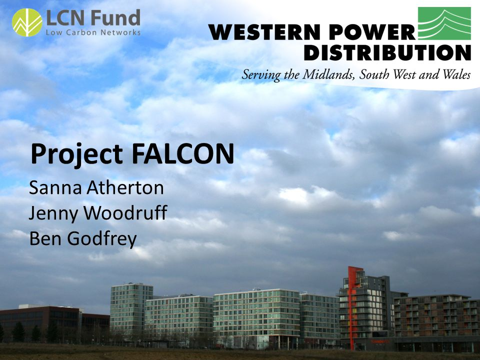 Project FALCON Sanna Atherton Jenny Woodruff Ben Godfrey