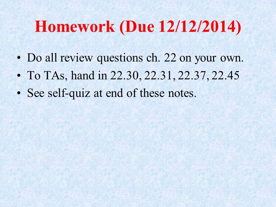 Homework (Due 12/12/2014) Do all review questions ch.