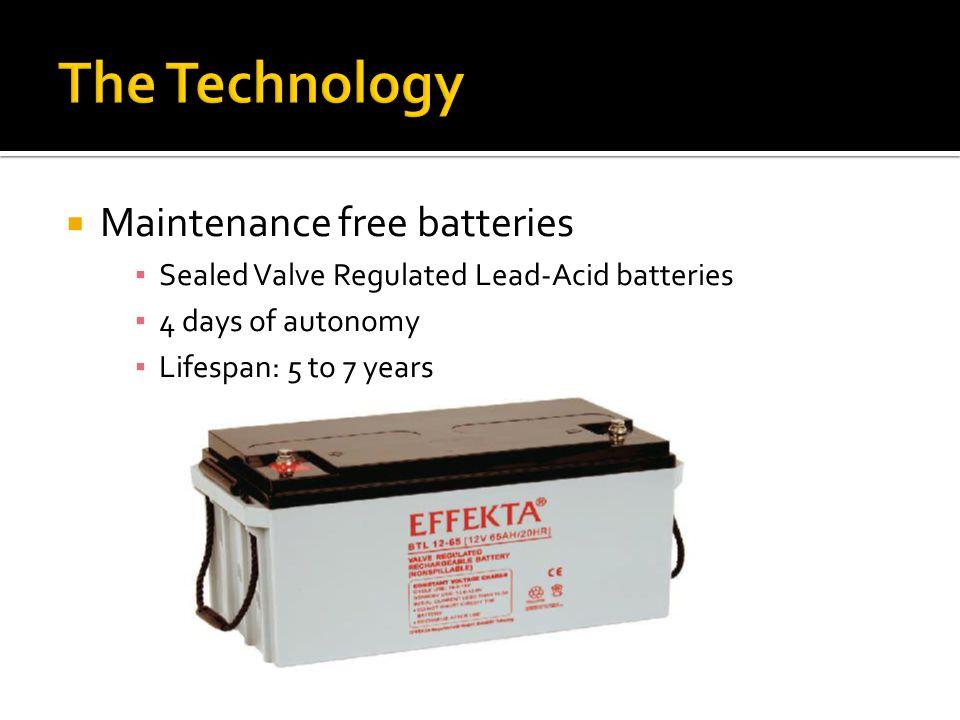  Maintenance free batteries ▪ Sealed Valve Regulated Lead-Acid batteries ▪ 4 days of autonomy ▪ Lifespan: 5 to 7 years