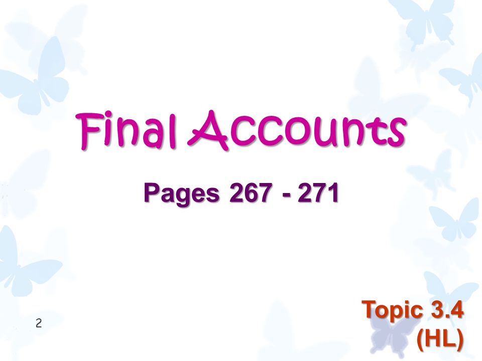 Final Accounts Pages 267 - 271 2 Topic 3.4 (HL)