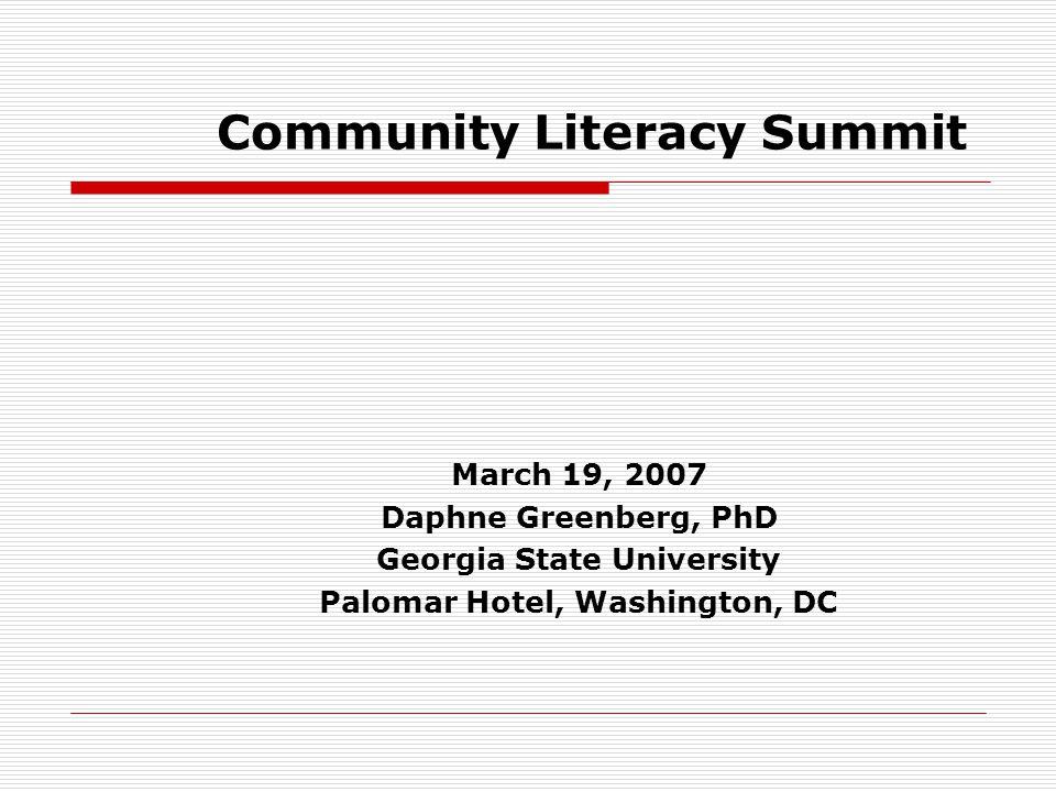 Community Literacy Summit March 19, 2007 Daphne Greenberg, PhD Georgia State University Palomar Hotel, Washington, DC