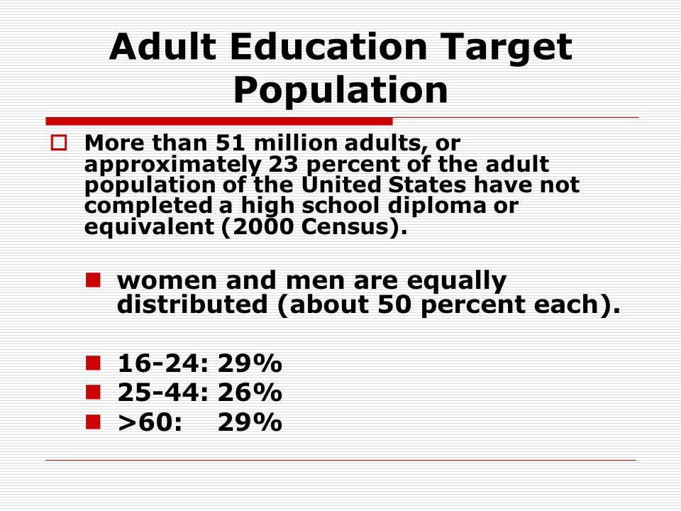 Findings from the Adult Education Program and Learner Surveys  Federally funded programs 2.7 million adult learners are served.