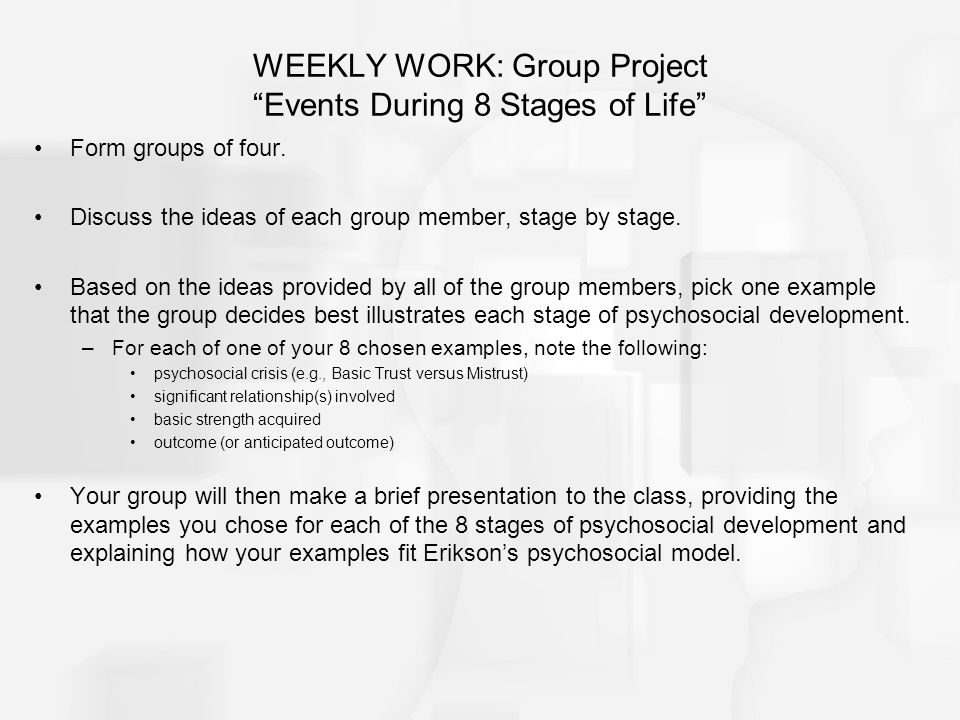 WEEKLY WORK: Group Project Events During 8 Stages of Life Form groups of four.