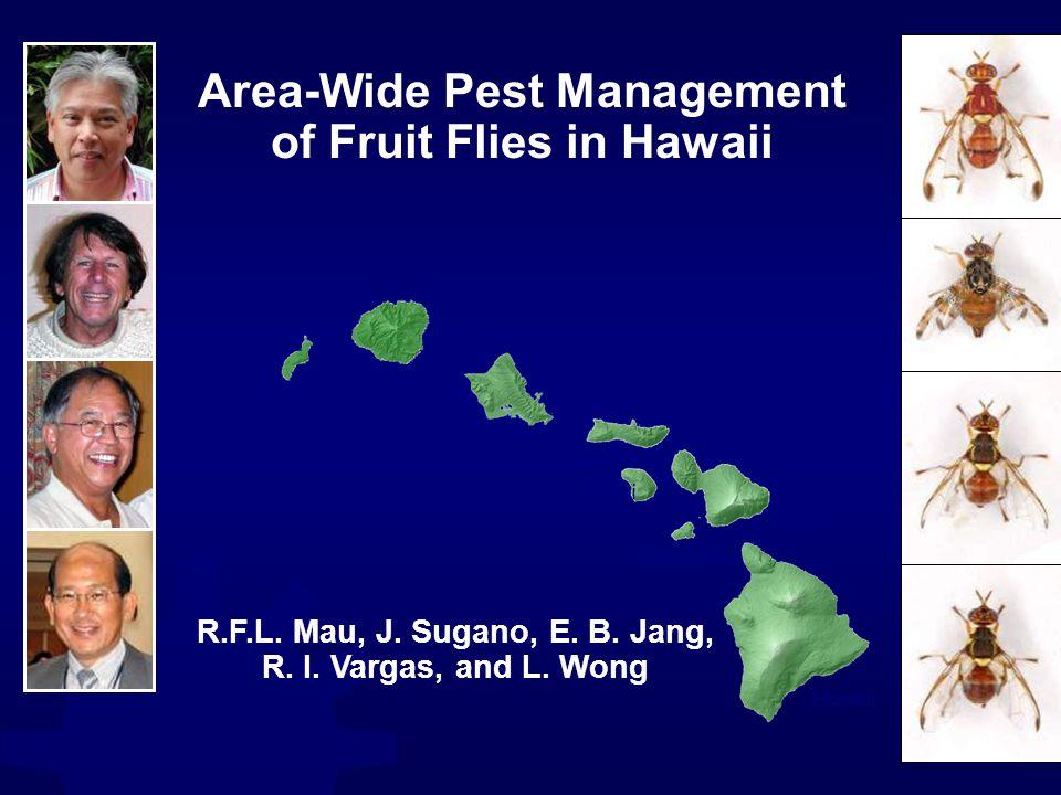 Hawaii Maui Molokai Oahu Kauai Lanai Kahoolawe Niihau Area-Wide Pest Management of Fruit Flies in Hawaii R.F.L.