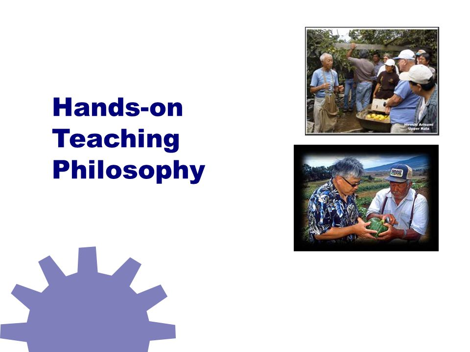 Hands-on Teaching Philosophy