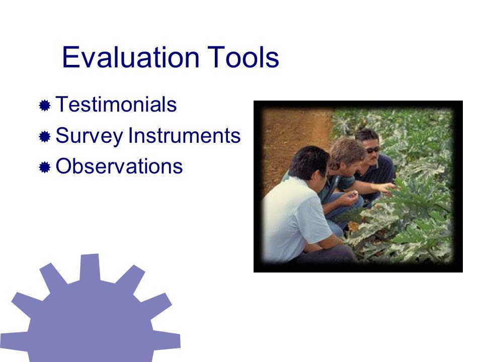 Evaluation Tools  Testimonials  Survey Instruments  Observations