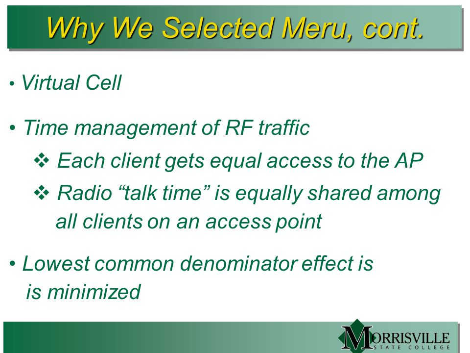 Why We Selected Meru, cont.