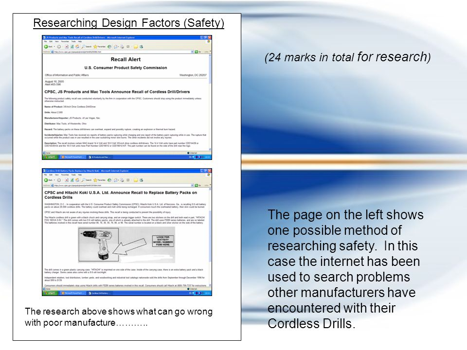 (24 marks in total for research ) Researching Design Factors (Safety) The research above shows what can go wrong with poor manufacture………..