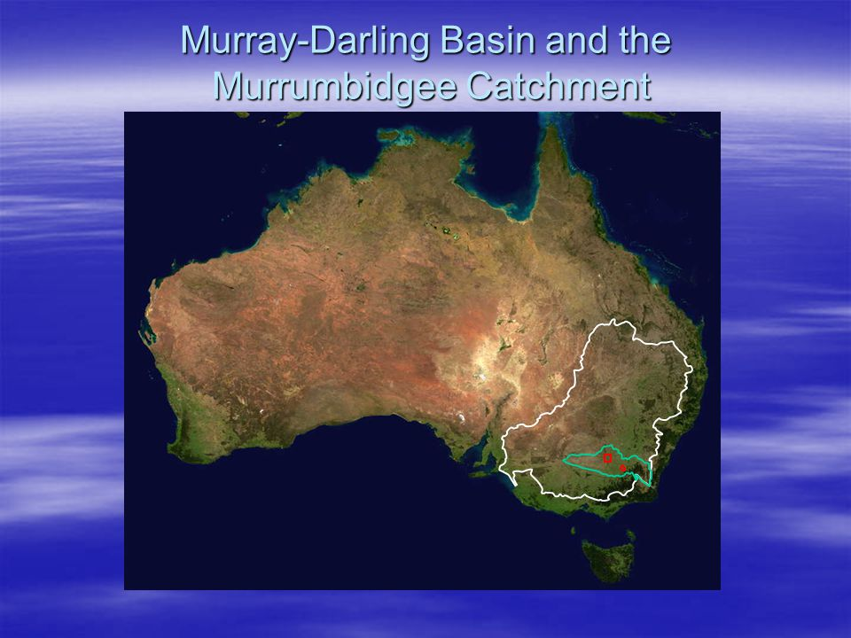 Murray-Darling Basin and the Murrumbidgee Catchment