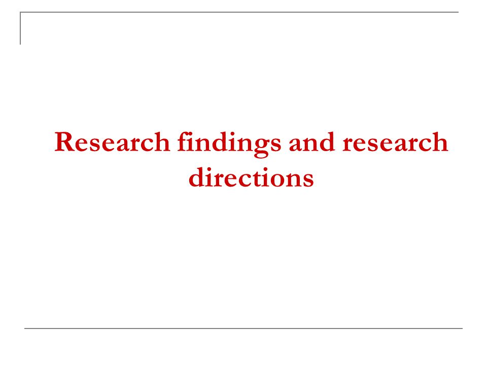 Research findings and research directions