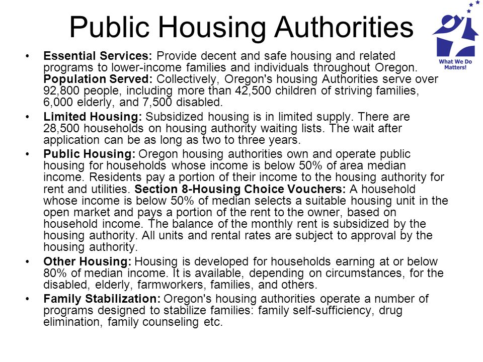 Public Housing Authorities Essential Services: Provide decent and safe housing and related programs to lower-income families and individuals throughou