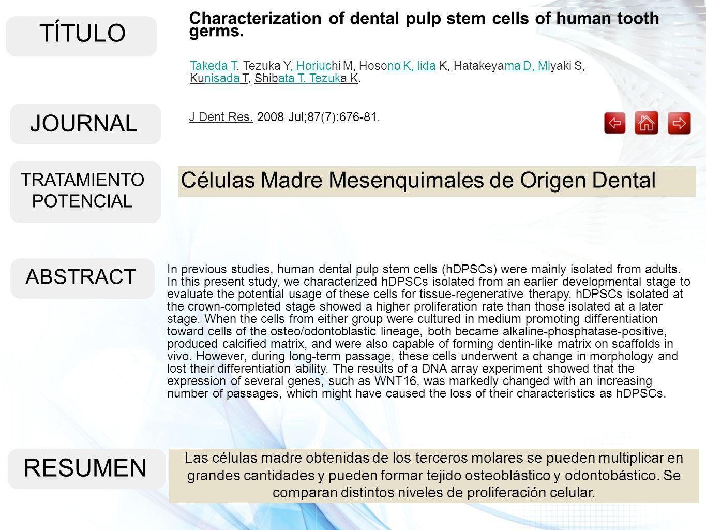 TÍTULO ABSTRACT RESUMEN Las células madre obtenidas de los terceros molares se pueden multiplicar en grandes cantidades y pueden formar tejido osteobl