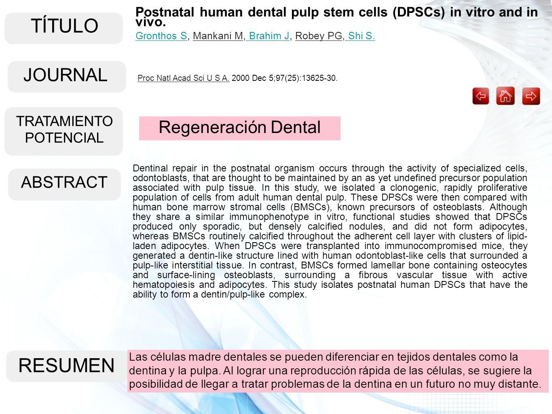 TÍTULO ABSTRACT RESUMEN Las células madre dentales se pueden diferenciar en tejidos dentales como la dentina y la pulpa. Al lograr una reproducción rá