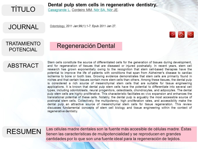 TÍTULO ABSTRACT RESUMEN Las células madre dentales son la fuente más accesible de células madre. Éstas tienen las características de mulipotencialidad