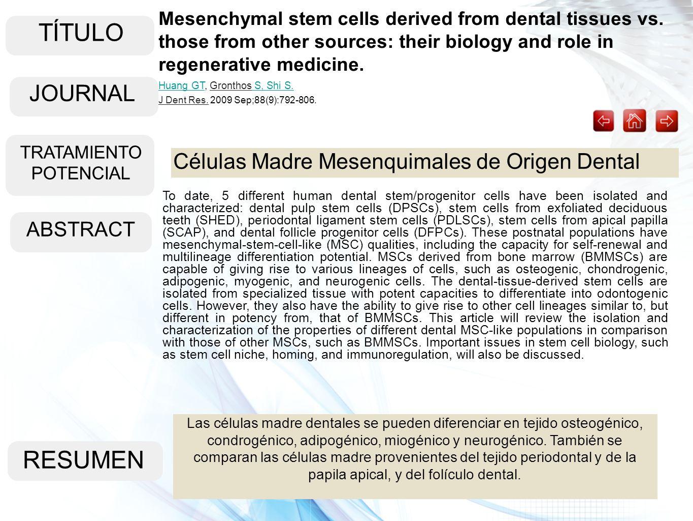 TÍTULO ABSTRACT RESUMEN Las células madre dentales se pueden diferenciar en tejido osteogénico, condrogénico, adipogénico, miogénico y neurogénico. Ta