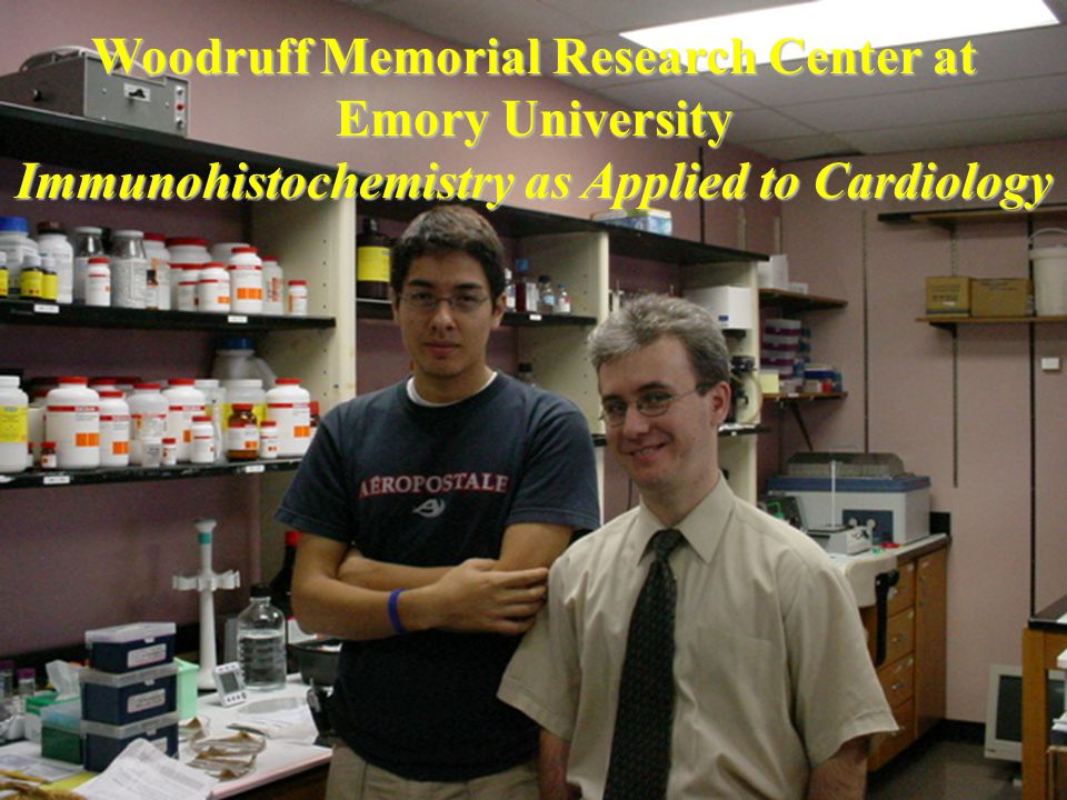 Woodruff Memorial Research Center at Emory University Immunohistochemistry as Applied to Cardiology