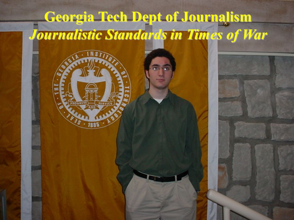 Georgia Tech Dept of Journalism Journalistic Standards in Times of War