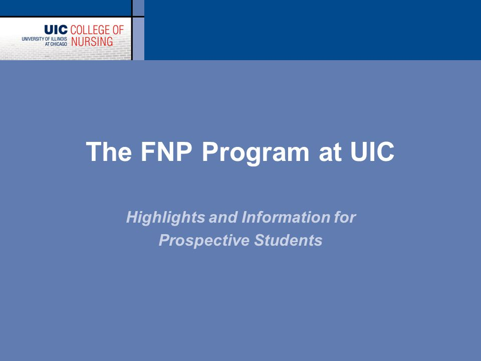 The FNP Program at UIC Highlights and Information for Prospective Students