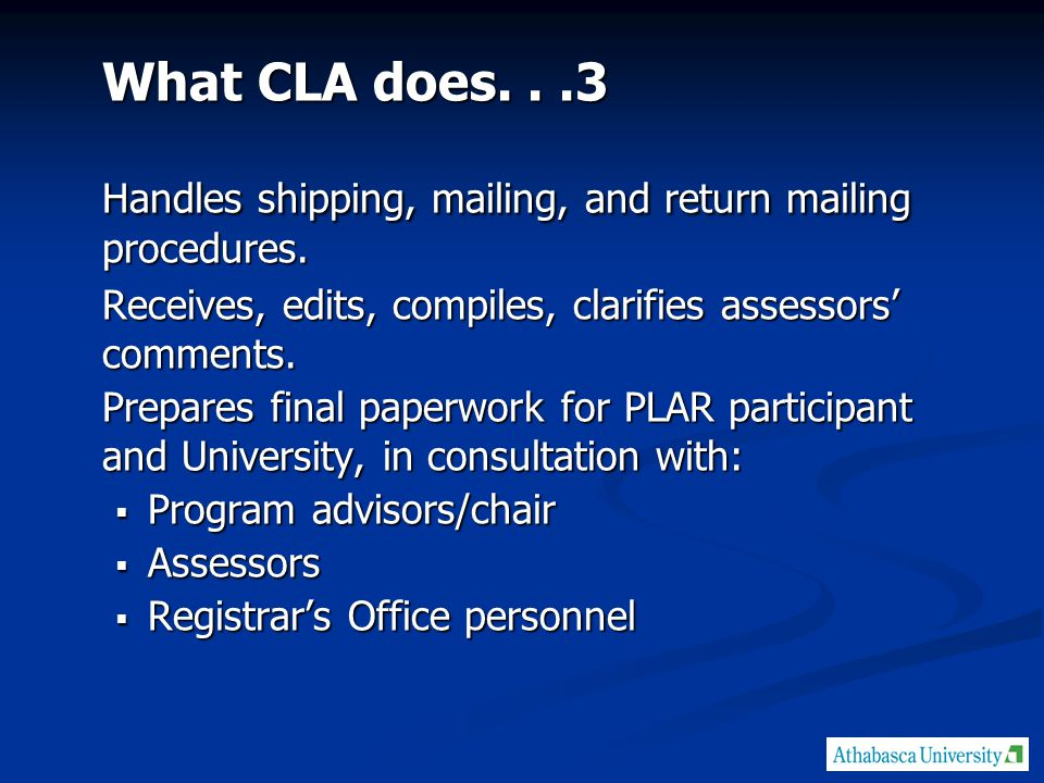 What CLA does...3 Handles shipping, mailing, and return mailing procedures.