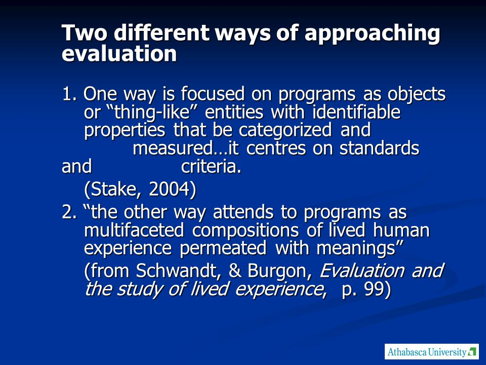 Two different ways of approaching evaluation 1.