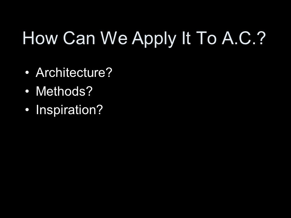 How Can We Apply It To A.C. Architecture Methods Inspiration