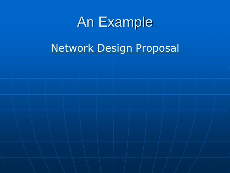 An Example Network Design Proposal
