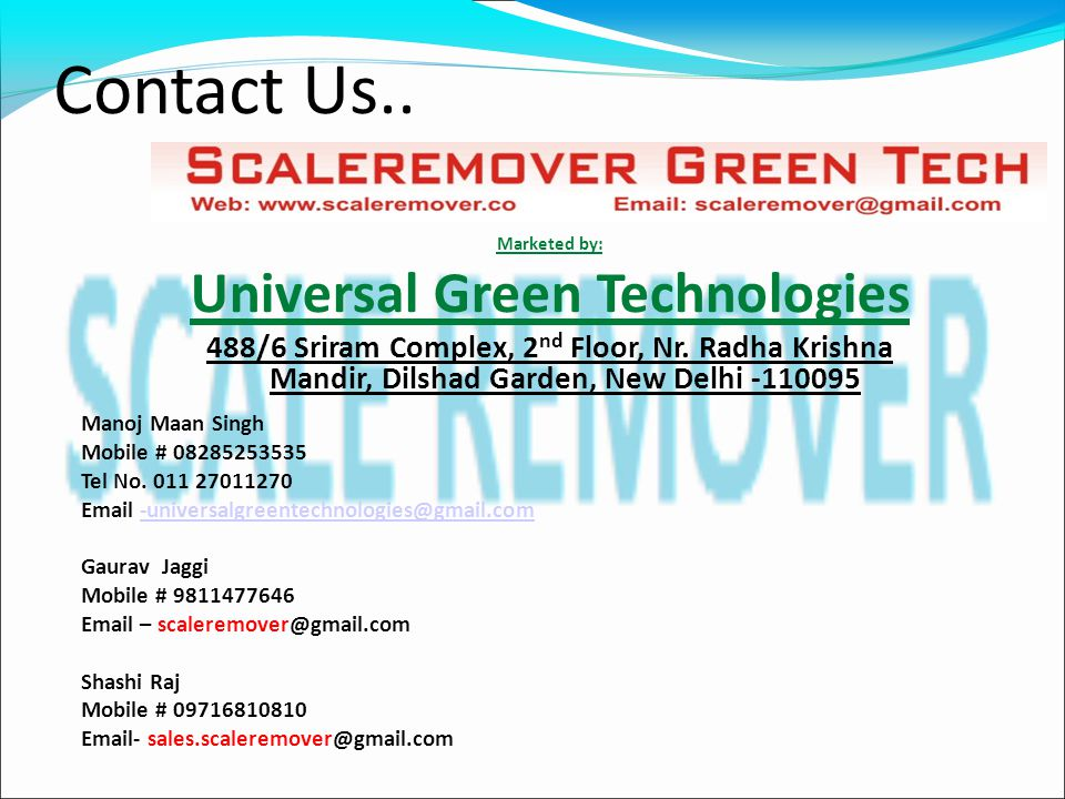 Contact Us.. Manoj Maan Singh Mobile # 08285253535 Tel No. 011 27011270 Email -universalgreentechnologies@gmail.com-universalgreentechnologies@gmail.c