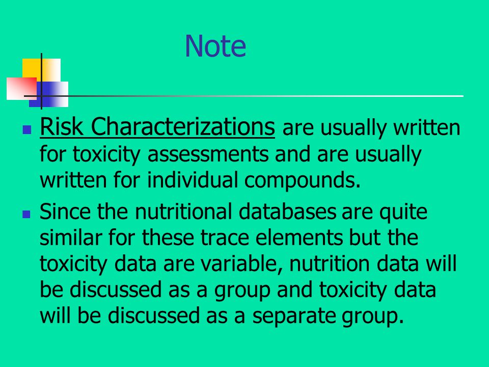 Note Risk Characterizations are usually written for toxicity assessments and are usually written for individual compounds.