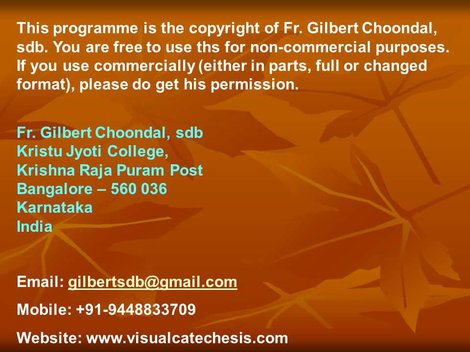 This programme is the copyright of Fr. Gilbert Choondal, sdb.