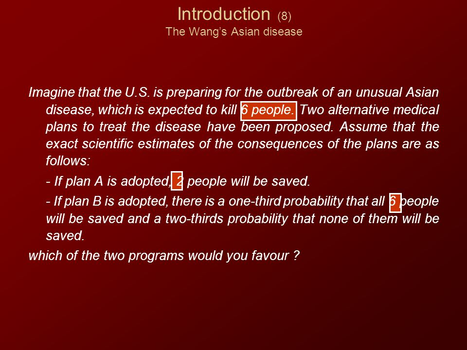 Introduction (8) The Wang's Asian disease Imagine that the U.S.