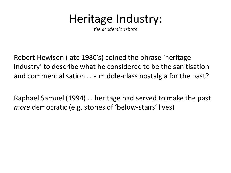 Heritage Industry: the popular impact In times of recession there is a increase in period drama on TV.