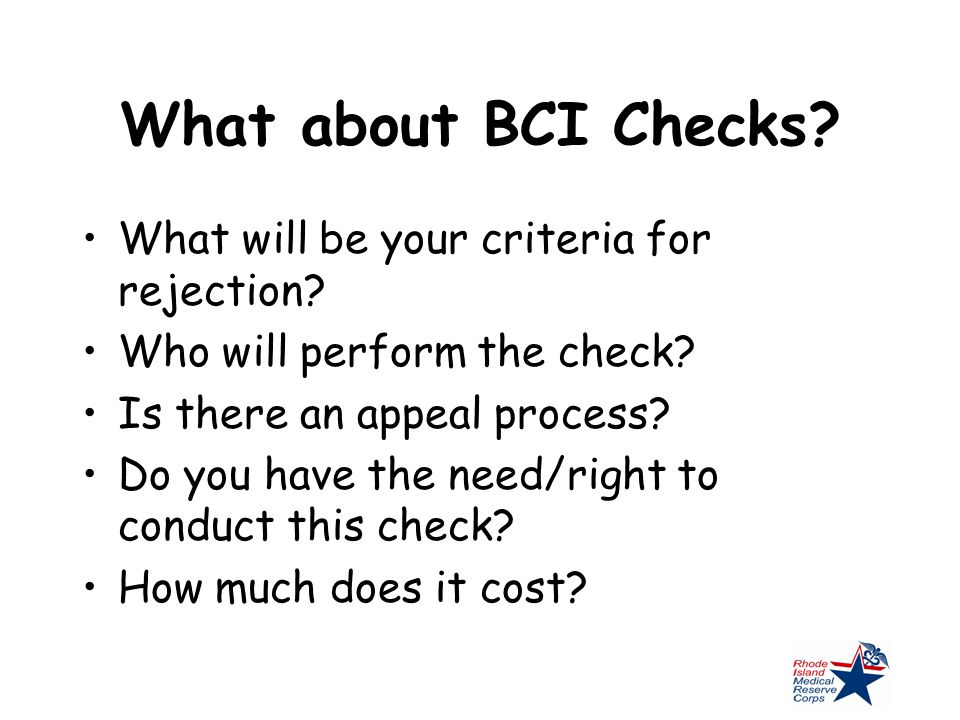 What about BCI Checks? What will be your criteria for rejection? Who will perform the check? Is there an appeal process? Do you have the need/right to