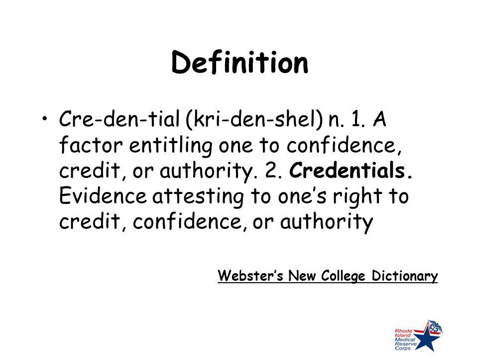 Definition Cre-den-tial (kri-den-shel) n. 1.
