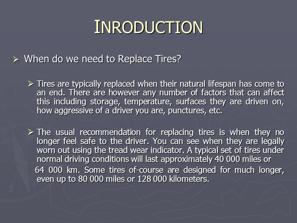 I NRODUCTION  When do we need to Replace Tires.